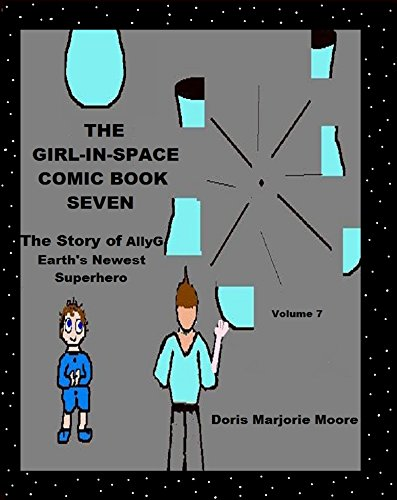 The Girl In Space Comic Book Seven: The Story of AllyG - Earth's Newest SuperHero (Invincibility Robot compare prices)