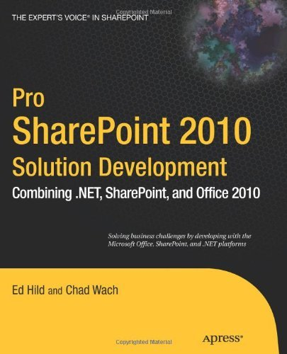 Pro SharePoint 2010 Solution Development: Combining .NET, SharePoint, and Office (Expert's Voice in Sharepoint)