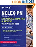 NCLEX-PN 2014-2015 Strategies, Practice, and Review with Practice Test: Book + Online (Kaplan NCLEX-PN Exam)