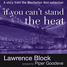 If You Can't Stand the Heat (       UNABRIDGED) by Lawrence Block Narrated by Piper Goodeve