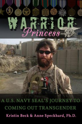 Warrior Princess: A U.S. Navy SEAL's Journey to Coming out Transgender (English Edition)