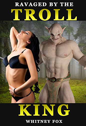 Whitney Fox - Ravaged By The Troll King