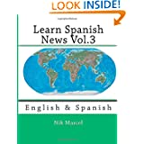 Learn Spanish News Vol.3: English & Spanish (Volume 3)