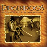 Didgeridoos: Sounds Of The Aborigine