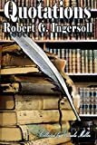 Quotations by Robert G. Ingersoll