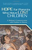 img - for Hope for Parents Who Have Lost Children: A Medium's Communication with Children in Heaven book / textbook / text book