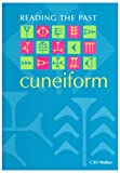 Cuneiform (Reading the Past - Cuneiform to the Alphabet) Walker