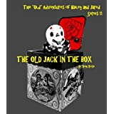 "THE OLD JACK IN THE BOX (The ""Old"" Adventures of Hailey and Jared Series 11)"