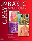Grays Basic Anatomy: with STUDENT CONSULT Online Access, 1e (Grays Anatomy for Students)