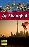 Shanghai MM-City: Reiseführer mit vielen praktischen Tipps.