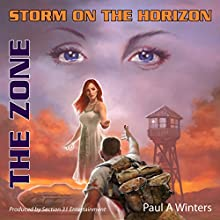Storm on the Horizon: The Zone Audiobook by Paul A. Winters Narrated by Jarman Day-Bohn, Ally Gursky, Jacqueline Giralt, Ginny Kopf