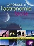 echange, troc Seinandre - Larousse de l'astronomie facile : Comprendre et Observer