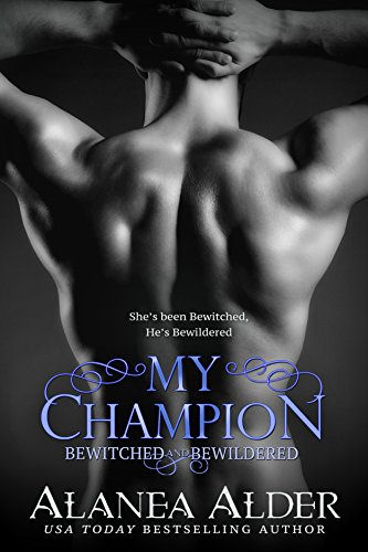 My Champion (Bewitched and Bewildered Book 7)