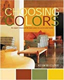 img - for Choosing Colors: An Expert Choice of the Best Colors to Use in your Home book / textbook / text book