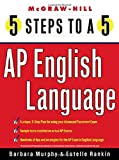 5 Steps to a 5 on the Advanced Placement Examinations: English Language