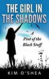 The Girl in the Shadows: A Pint of the Black Stuff