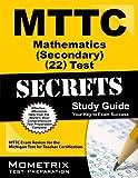 MTTC Mathematics (Secondary) (22) Test Secrets