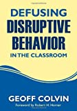 Defusing Disruptive Behavior in the Classroom