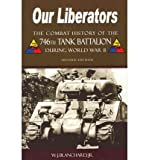 img - for [(Our Liberators: The Combat History of the 746th Tank Battalion During World War II )] [Author: Jr W J Blanchard] [Aug-2007] book / textbook / text book