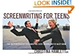 Screenwriting for Teens: The 100 Prin...