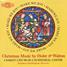 Holst / Walton : Make We Joy - Music for Christmas