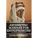 Asymmetric Warfare for Entrepreneursby Luan Hanratty