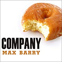 Company (       UNABRIDGED) by Max Barry Narrated by William Dufris