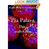 Pia Palava - Das pralle Leben (German Edition)