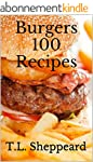 Burgers 100 Recipes (English Edition)