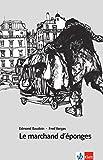 Le marchand d'éponges: Schulausgabe für das Niveau B2. Französische Bande dessinée mit Annotationen
