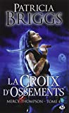 Mercy Thompson, tome 4 : La Croix d'ossements