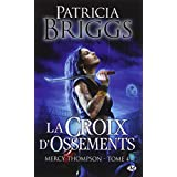 Mercy Thompson, tome 4 : La Croix d'ossementspar Briggs Patricia