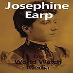 Josephine Earp: The Legendary Life of the Wife of Wyatt Earp |  World Watch Media
