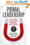 Primal Leadership: Unleashing the Pow...