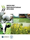 OECD-FAO Agricultural Outlook 2013-2022
