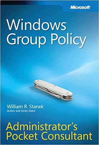 Windows® Group Policy Administrators Pocket Consultant: Administrator's Pocket Consultant