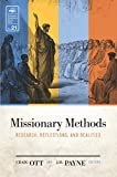 Missionary Methods: Research, Reflections, and Realities (Evangelical Missiological Society Series Book 21)