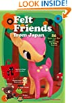 Felt Friends from Japan: 86 Super-cut...