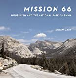 img - for Mission 66: Modernism and the National Park Dilemma by Carr, Ethan (2007) Hardcover book / textbook / text book