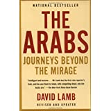 The Arabs: Journeys Beyond the Mirageby David Lamb