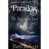 Paradox - The Angels Are Here (Paradox series Book 1) ~ Patti Roberts
