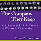 The Company They Keep: C. S. Lewis and J. R. R. Tolkien as Writers in Community Hörbuch von Diana Pavlac Glyer Gesprochen von: Bev Kassis