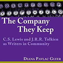 The Company They Keep: C. S. Lewis and J. R. R. Tolkien as Writers in Community | Livre audio Auteur(s) : Diana Pavlac Glyer Narrateur(s) : Bev Kassis