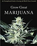 Grow Great Marijuana: An Uncomplicated Guide to Growing the World's Finest Cannabis (English Edition)