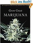 Grow Great Marijuana: An Uncomplicate...