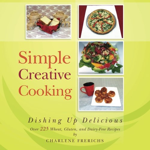 Simple Creative Cooking: Dishing Up Delicious
