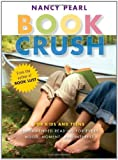 Book Crush: For Kids and Teens - Recommended Reading for Every Mood, Moment and Interest
