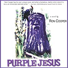 Purple Jesus: A Novel (       UNABRIDGED) by Ron Cooper Narrated by Charles Bice