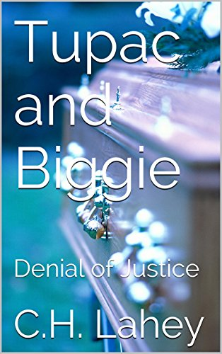 Tupac and Biggie: Denial of Justice