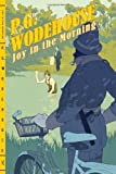 Joy in the Morning by Wodehouse, P. G. [W. W. Norton,2011] (Paperback) Reprint Edition